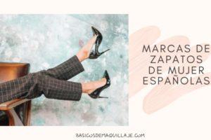Marcas de zapatos de mujer españolas