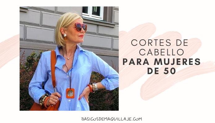 10 Cortes de Cabello para mujeres de 50 y más ¡Fáciles!